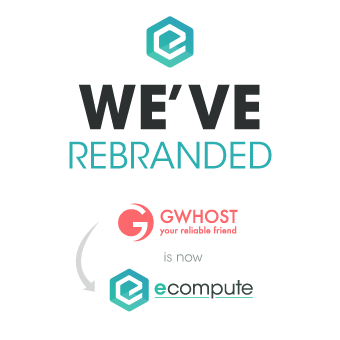 We've Rebranded. Gwhost is now eCompute.